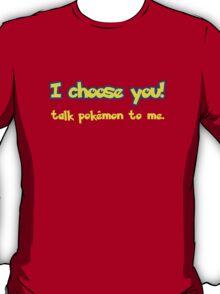Talk Pokémon To Me T-Shirt