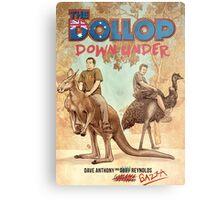 The Dollop - DOWNUNDER Metal Print