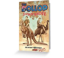 The Dollop - DOWNUNDER Greeting Card