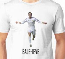 Gareth Bale - Bale-ieve Unisex T-Shirt