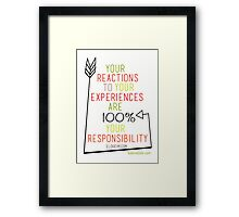 Your Reactions to Your Experiences... Framed Print