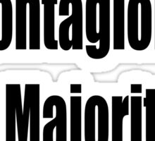 The deadliest contagion is Majority Opinion Sticker
