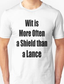 Wit is more often a Sheild than a Lance T-Shirt