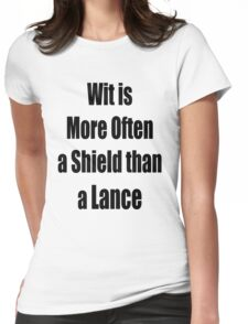 Wit is more often a Sheild than a Lance Womens Fitted T-Shirt