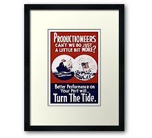 Can't We Do Just A Little Bit More -- WW2 Poster Framed Print