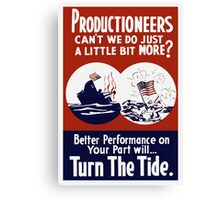 Can't We Do Just A Little Bit More -- WW2 Poster Canvas Print