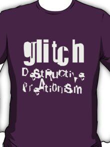 gLiTcH DeStRuCtiVe CreAti0niSm (White) T-Shirt