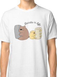 Burrito is Life Classic T-Shirt