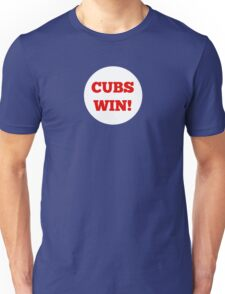 Cubs Win! Unisex T-Shirt