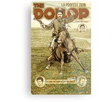 The Dollop - 2015 LA Podfest Poster: Boston Corbett Metal Print