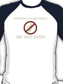 Pterodactyls are Vermin T-Shirt