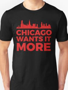 Chicago Wants It More -- Cubs Postseason 2015 T-Shirt