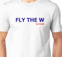 Fly the W (Go Cubs!) Unisex T-Shirt