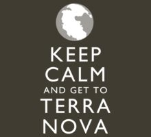 Keep Calm and Get To Terra Nova by trekvix