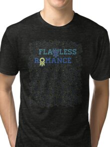 FLAWLESS ROMANCE Tri-blend T-Shirt