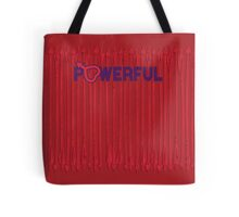 POWERFUL Tote Bag
