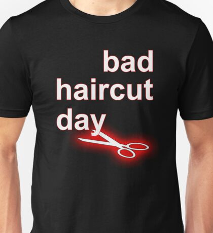 Bad Haircut Day (white) Unisex T-Shirt