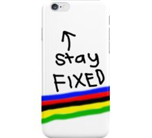 Stay Fixed iPhone Case/Skin