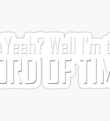 LORD OF TIME Sticker