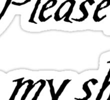 Please, sign my shirt! Sticker