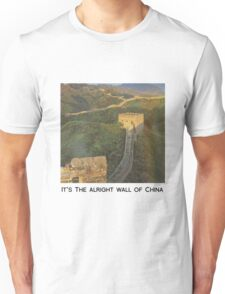 The alright wall of China Unisex T-Shirt