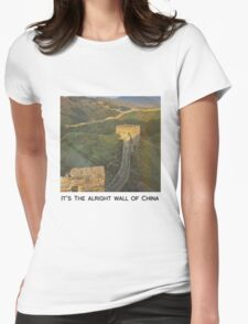 The alright wall of China Womens Fitted T-Shirt
