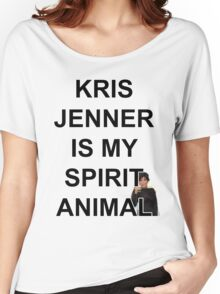 KRIS JENNER IS MY SPIRIT ANIMAL Women's Relaxed Fit T-Shirt