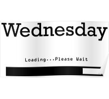 Wednesday Loading Poster