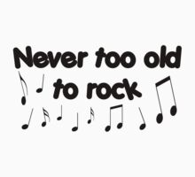 Never Too Old To Rock black Kids Tee
