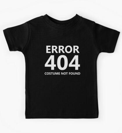 Error 404 - Costume Not Found - white text Kids Tee