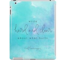 Write hard and clear about what hurts iPad Case/Skin