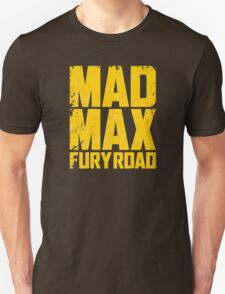 FURY ROAD Mad Max road warrior tee T-Shirt