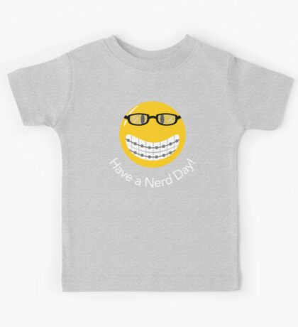 Have a Nerd Day! Kids Tee