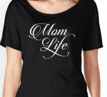 Mom Life Women's Relaxed Fit T-Shirt