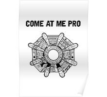 Come At Me Pro Poster