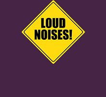 Loud Noises T-Shirt