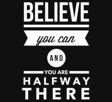 Believe you can and you are halfway there One Piece - Long Sleeve