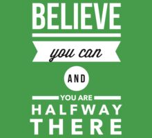 Believe you can and you are halfway there One Piece - Short Sleeve