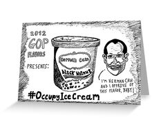 Herman Cain is Black Walnut cartoon Greeting Card