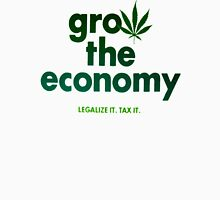 Grow the economy Legalize it Tax it Unisex T-Shirt