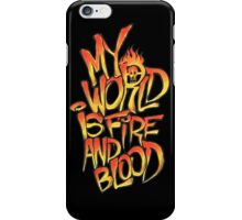 My World Is Fire And Blood iPhone Case/Skin