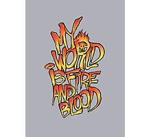 My World Is Fire And Blood Photographic Print