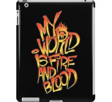My World Is Fire And Blood iPad Case/Skin