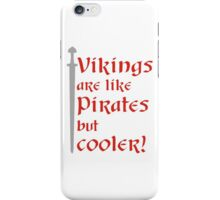 Vikings are cooler! iPhone Case/Skin