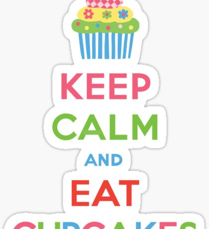 Keep Calm and Eat Cupcakes 5  Sticker