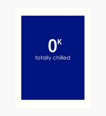 Totally Chilled Art Print