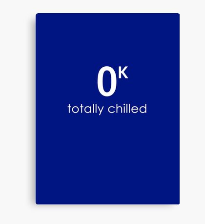 Totally Chilled Canvas Print