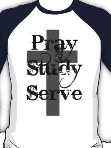 Pray Study Serve T-Shirt