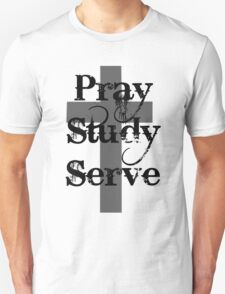 Pray Study Serve T-Shirt
