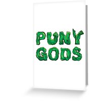 Puny Gods Greeting Card